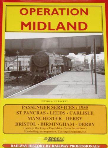 Operation Midland, by P. Webb and W.S. Beckett, subtitled 'Train Services and Carriage Workings 1955'
